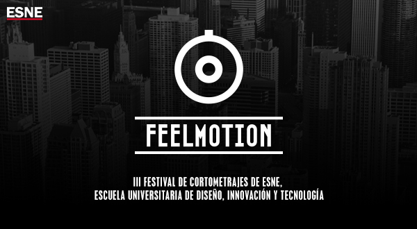 Feelmotion III Festival de cortometrajes de ESNE