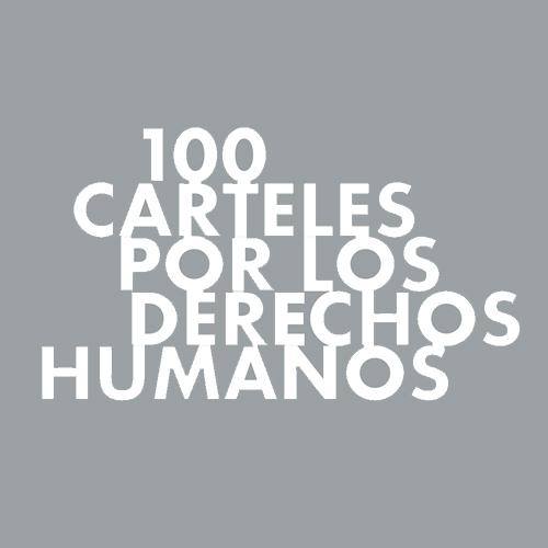 100 Carteles por los Derechos Humanos