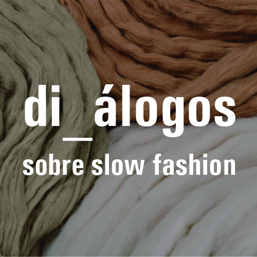 di_álogos Slow Fashion